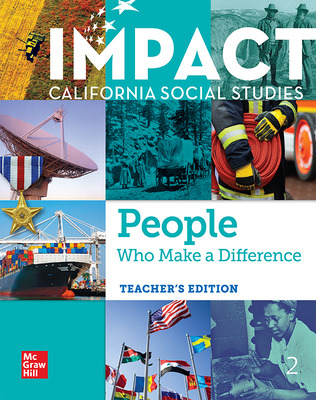 IMPACT: California, Grade 2, Teacher's Edition, People Who Make a Difference