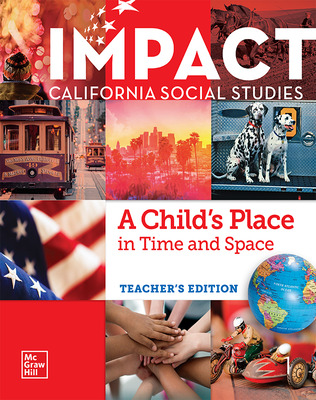 IMPACT: California, Grade 1, Teacher's Edition, A Child's Place in Time and Space