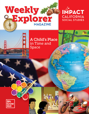 IMPACT: California, Grade 1, Weekly Explorer Magazine, A Child's Place in Time and Space
