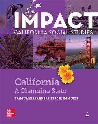 IMPACT: California, Grade 4, Language Learners Teaching Guide, California: A Changing State