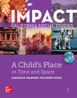 IMPACT: California, Grade 1, Language Learners Teaching Guide, A Child's Place in Time and Space