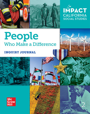 IMPACT: California, Grade 2, Inquiry Journal, People Who Make a Difference
