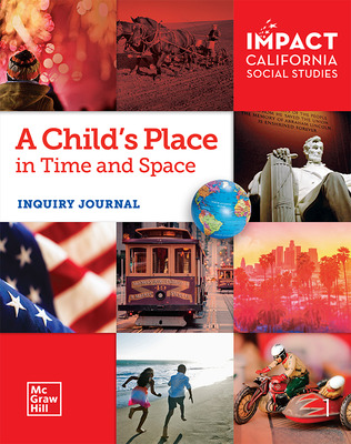 IMPACT: California, Grade 1, Inquiry Journal, A Child's Place in Time and Space