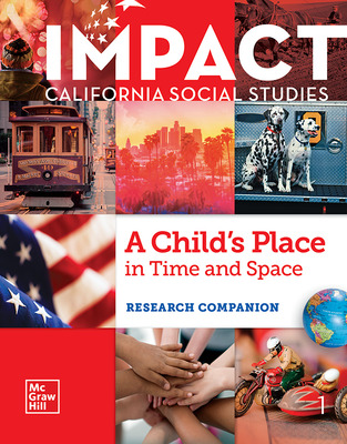 IMPACT: California, Grade 1, Research Companion, A Child's Place in Time and Space