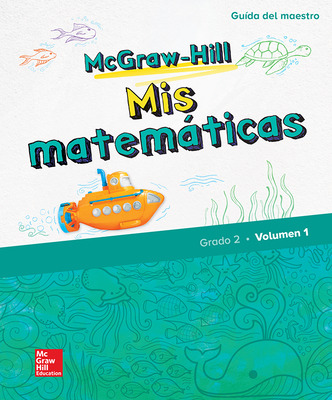 McGraw-Hill My Math, Grade 2, Spanish Teacher Edition, Volume 1