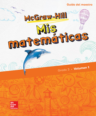 McGraw-Hill My Math, Grade 3, Spanish Teacher Edition, Volume 1