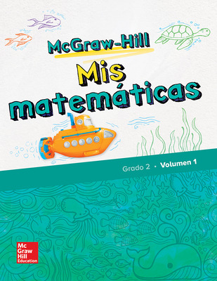 McGraw-Hill My Math, Grade 2, Spanish Student Edition, Volume 1