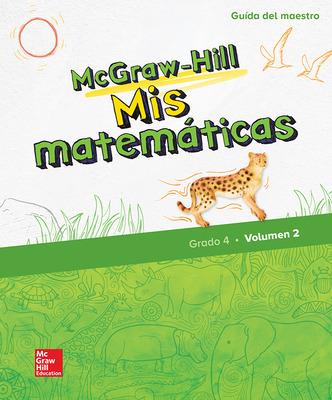 McGraw-Hill My Math, Grade 4, Spanish Teacher Edition, Volume 2
