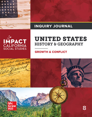 IMPACT: California, Grade 8, Inquiry Journal, United States History & Geography, Growth & Conflict