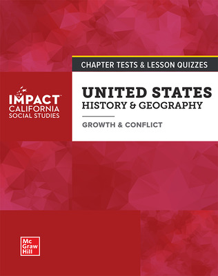 IMPACT: California, Grade 8, Chapter Tests and Lesson Quizzes, United States History & Geography, Growth & Conflict