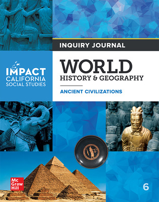 IMPACT: California, Grade 6, Inquiry Journal, World History & Geography, Ancient Civilizations