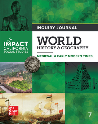 IMPACT: California, Grade 7, Inquiry Journal, World History & Geography, Medieval & Early Modern Times