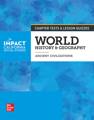 IMPACT: California, Grade 6, Chapter Tests and Lesson Quizzes, World History & Geography, Ancient Civilizations