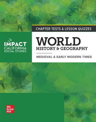 IMPACT: California, Grade 7, Chapter Tests and Lesson Quizzes, World History & Geography, Medieval & Early Modern Times
