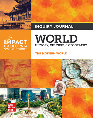 IMPACT: California, Grade 10, Inquiry Journal, World History, Culture, & Geography, The Modern World