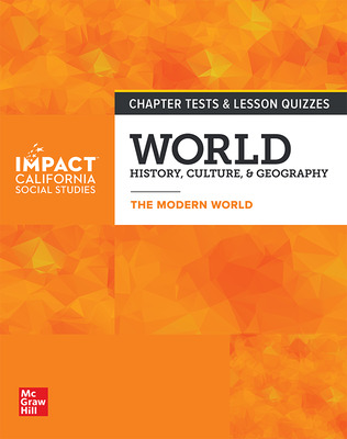 IMPACT: California, Grade 10, Chapter Tests and Lesson Quizzes, World History, Culture, & Geography, The Modern World