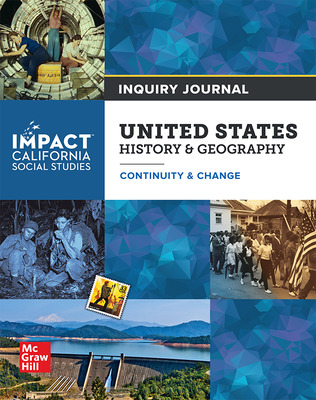 IMPACT: California, Grade 11, Inquiry Journal, United States History & Geography, Continuity and Change