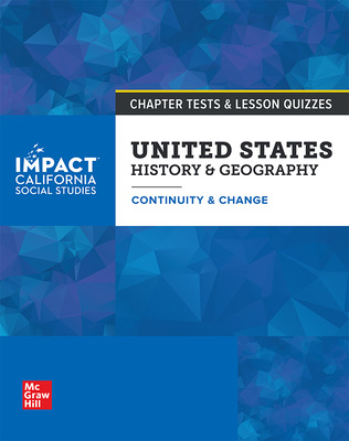 IMPACT: California, Grade 11, Chapter Tests and Lesson Quizzes, United States History & Geography, Continuity and Change