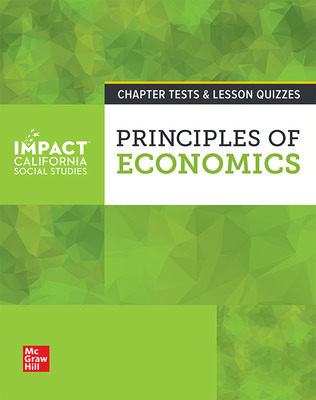 IMPACT: California, Grade 12, Chapter Tests and Lesson Quizzes, Principles of Economics