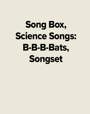 Song Box, Science Songs: B-B-B-Bats, Songset