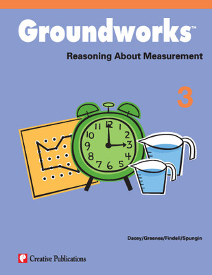 Groundworks: Reasoning About Measurement, Grade 3