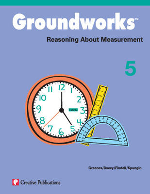 Groundworks: Reasoning About Measurement, Grade 5