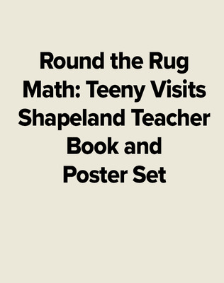 Round the Rug Math: Teeny Visits Shapeland Teacher Book and Poster Set