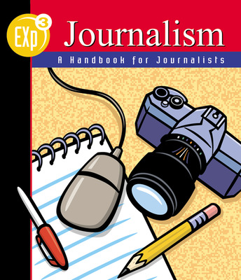 EXp3 Journalism: A Handbook for Journalists, Hardcover Student Edition