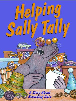Growing with Math, Grade 1, Math Literature: Helping Sally Tally Big Book (Recording Data)