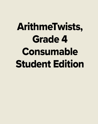 ArithmeTwists, Grade 4 Consumable Student Edition