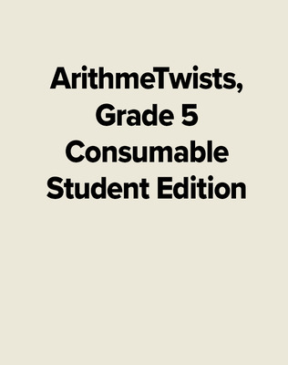ArithmeTwists, Grade 5 Consumable Student Edition