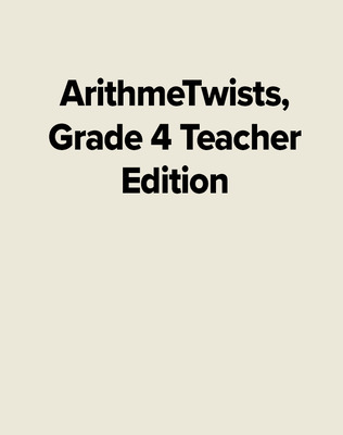 ArithmeTwists, Grade 4 Teacher Edition