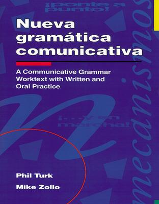 Nueva gramática comunicativa: A Communicative Grammar Worktext with Written and Oral Practice