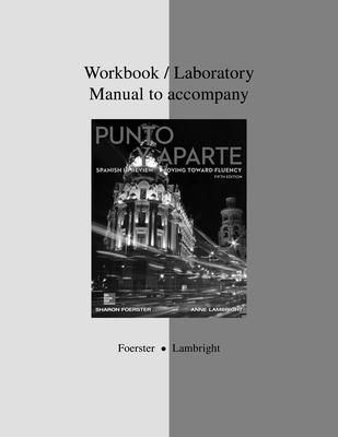Workbook/Laboratory Manual to accompany Punto y aparte