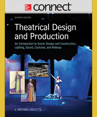 Connect Online Access for Theatrical Design and Production: An Introduction to Scene Design and Construction, Lighting, Sound, Costume, and Makeup
