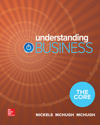 Loose-Leaf Edition Understanding Business: The Core