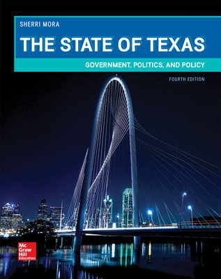 The State of Texas: Government, Politics, and Policy