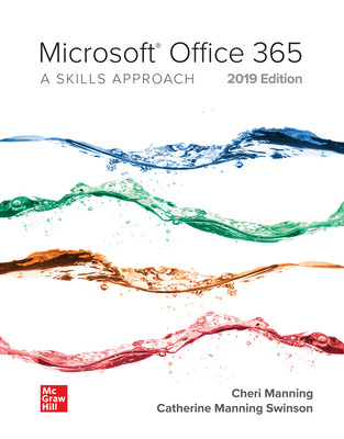 Microsoft Office 365: A Skills Approach, 2019 Edition