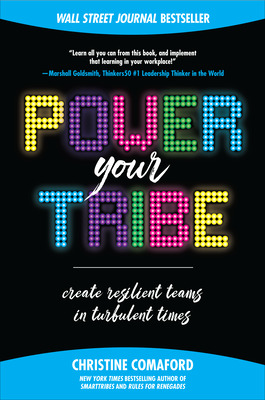 Power Your Tribe: Create Resilient Teams in Turbulent Times
