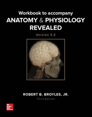 Workbook to accompany Anatomy & Physiology Revealed Version 3 2
