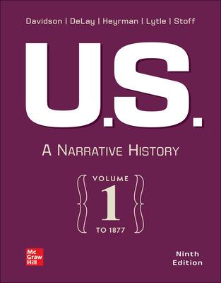 U.S.: A Narrative History Volume 1: To 1877