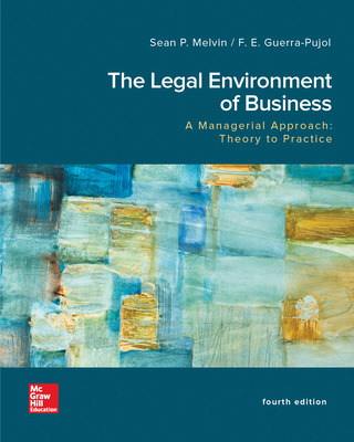 The Legal Environment of Business, A Managerial Approach: Theory to Practice