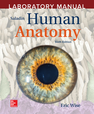 Laboratory Manual by Eric Wise to accompany Saladin Human Anatomy