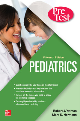 Pediatrics PreTest Self-Assessment And Review, Fifteenth Edition