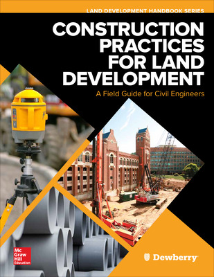 Construction Practices for Land Development: A Field Guide for Civil Engineers