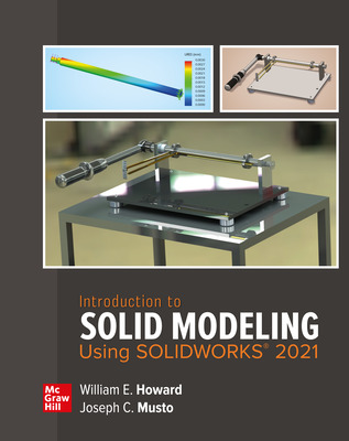 Introduction to Solid Modeling Using SOLIDWORKS 2021