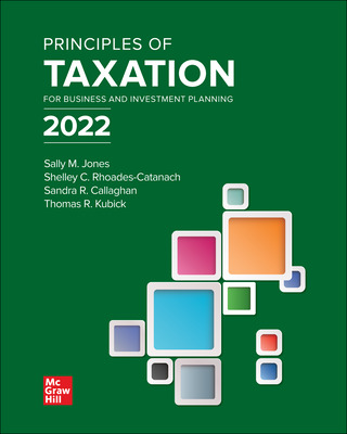 Principles of Taxation for Business and Investment Planning 2022 Edition