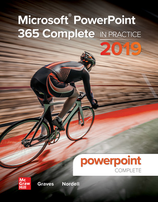 Microsoft PowerPoint 365 Complete: In Practice, 2019 Edition
