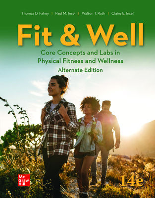Fit & Well: Core Concepts and Labs in Physical Fitness and Wellness - Alternate Edition