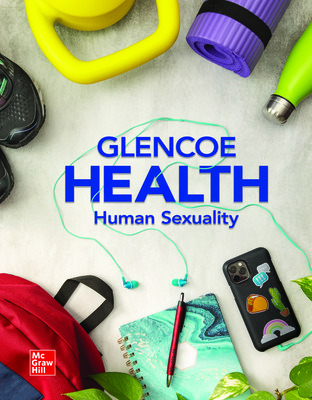 Glencoe Health with Healthy Relationships and Sexuality Student Edition